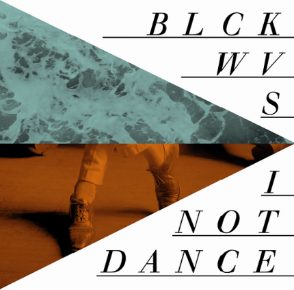 BLCKWVS (Blackwaves) / I Not Dance - Split EP