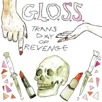 """G.L.O.S.S. – Trans Day Of Revenge 7"""""""
