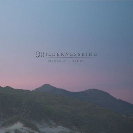 Wildernessking - Mystical Future LP