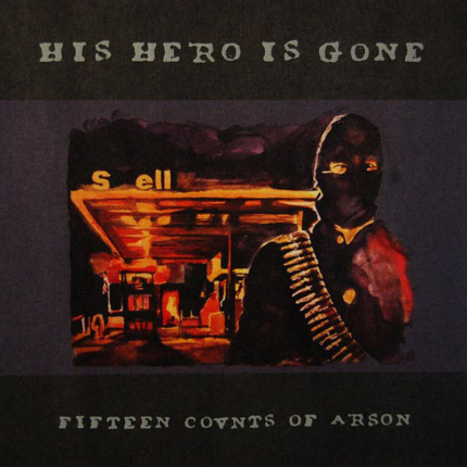 His Hero Is Gone - Fifteen Counts Of Arson LP