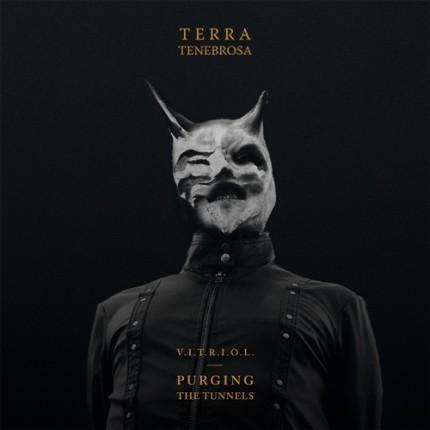 Terra Tenebrosa - V.I.T.R.I.O.L Purging The Tunnels LP