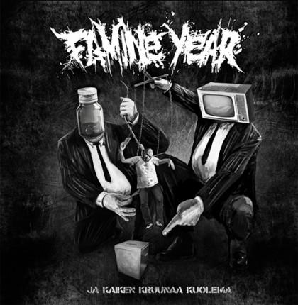 Famine Year - Ja Kaiken Kruunaa Kuolema LP