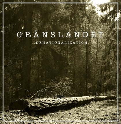 Gränslandet - Denationalization LP