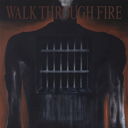 Walk Through Fire - Vår Avgrund 2xLP