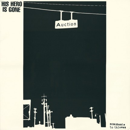 His Hero Is Gone - Monuments To Thieves LP