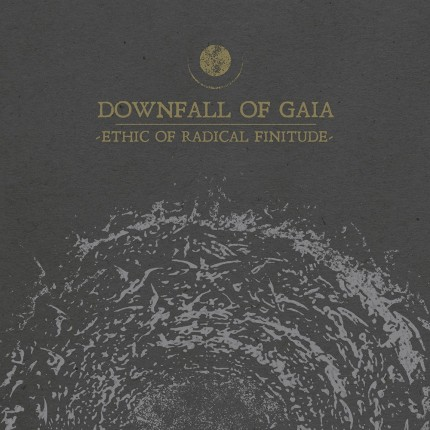 Downfall Of Gaia - Ethic Of Radical Finitude CD