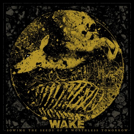 Wake - Sowing The Seeds Of A Worthless Tomorrow LP