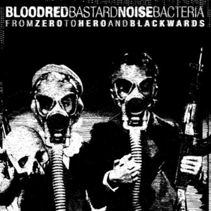 Bastard Noise / Bloodred Bacteria - From Zero To Hero LP