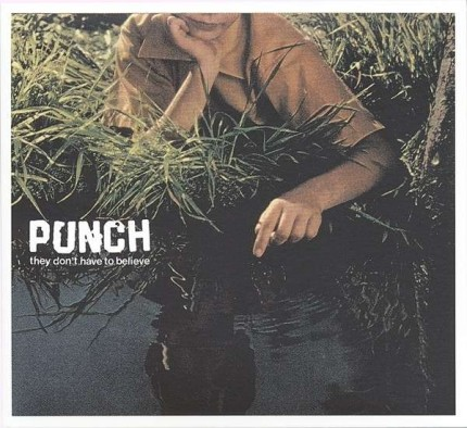 Punch - They Don't Have To Believe LP