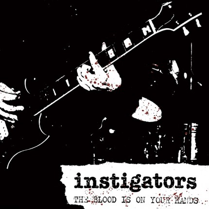 Instigators - Your Blood Is On Your Hands LP