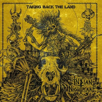 Indian Nightmare - Take Back The Land LP