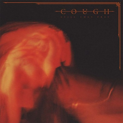 Cough - Still They Pray 2xLP