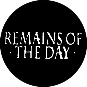 Remains Of The Day - Logo Button
