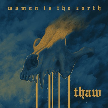 Women Is The Earth - Thaw LP