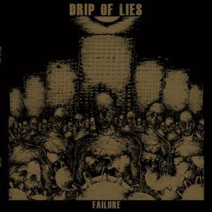 Drip Of Lies - Failure LP