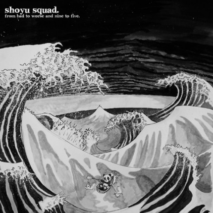 Shoyu Squad - From Bad To Worse And Nine To Five LP