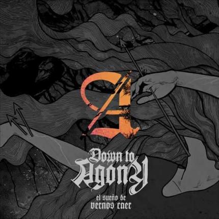 Down To Agony - El Sueno De Vernos Caer LP