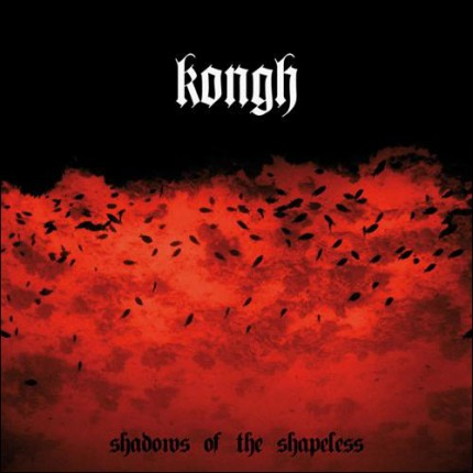 Kongh - Shadows Of The Shapeless 2xLP