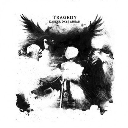 Tragedy ‎– Darker Days Ahead CD