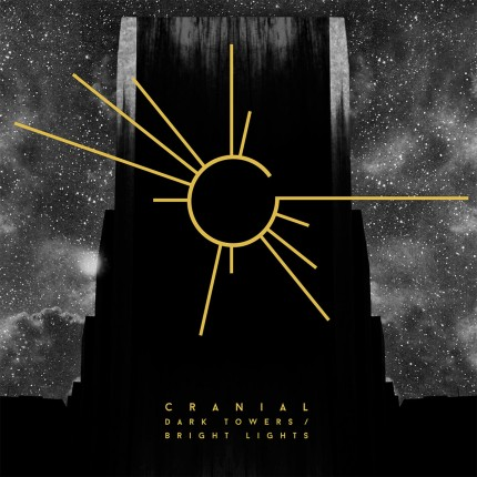 Cranial - Dark Towers / Bright Lights LP