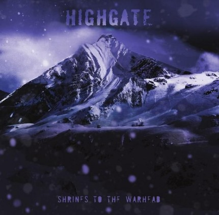 Highgate - Shrines To The Warhead LP