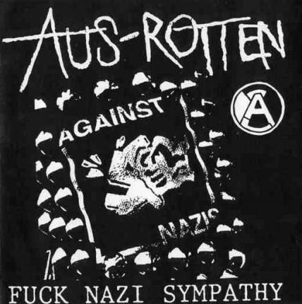 "Aus-Rotten - Fuck Nazi Sympathy 7"""